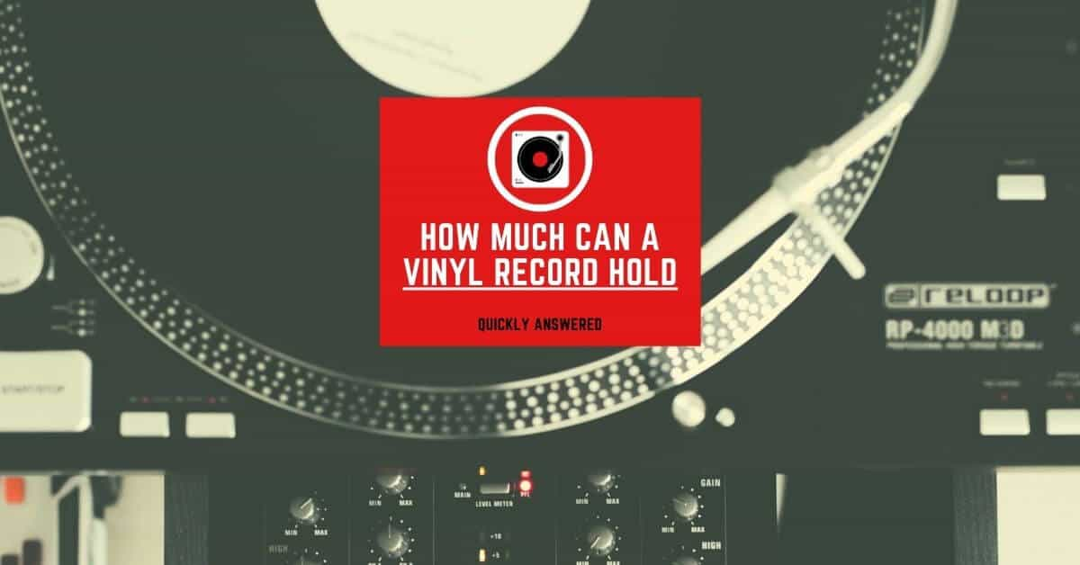 how much can vinyl records hold featured image