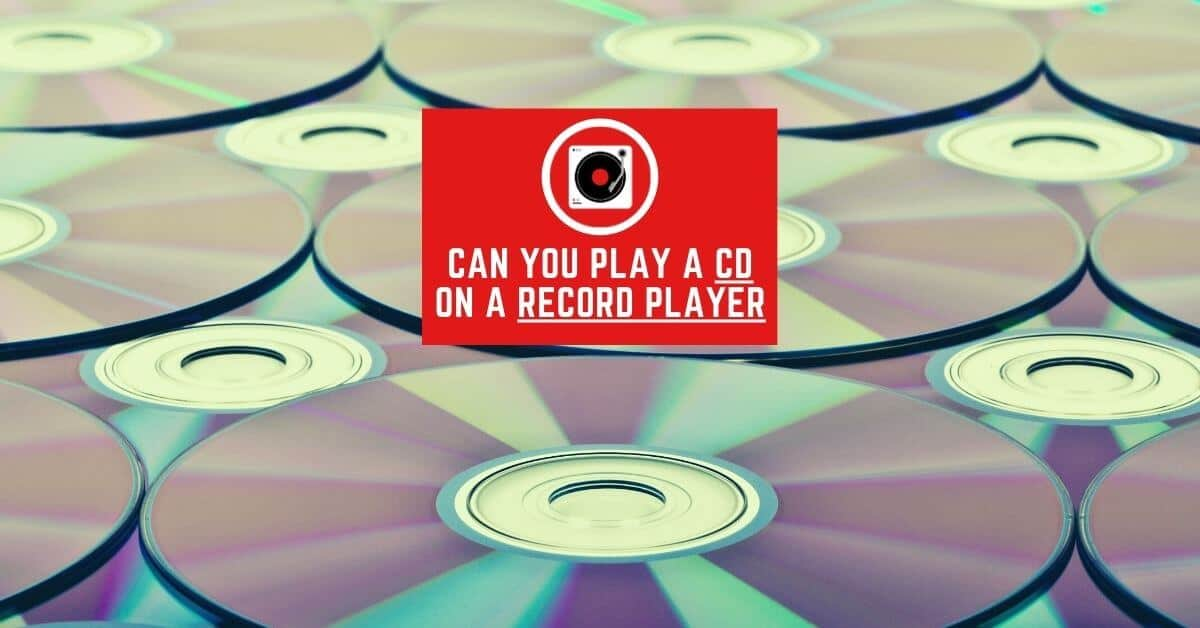 Can You Play A CD On A Record Player featured image