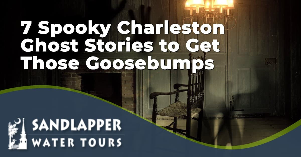 7 Spooky Charleston Ghost Stories to Get Those Goosebumps. Sandlapper Water Tours Blog