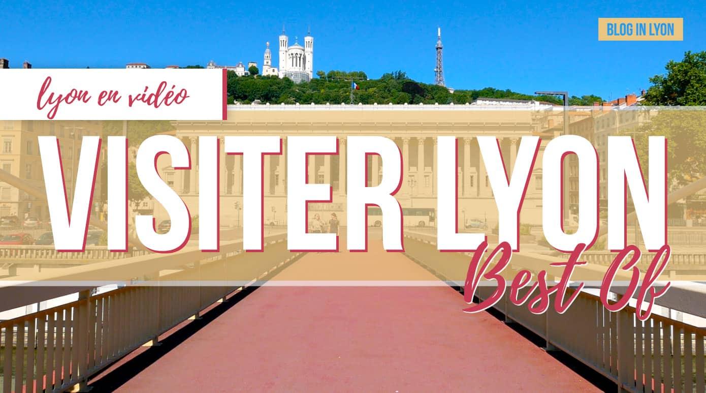 Visiter Lyon - Best Of Lyon en vidéo | Blog In Lyon