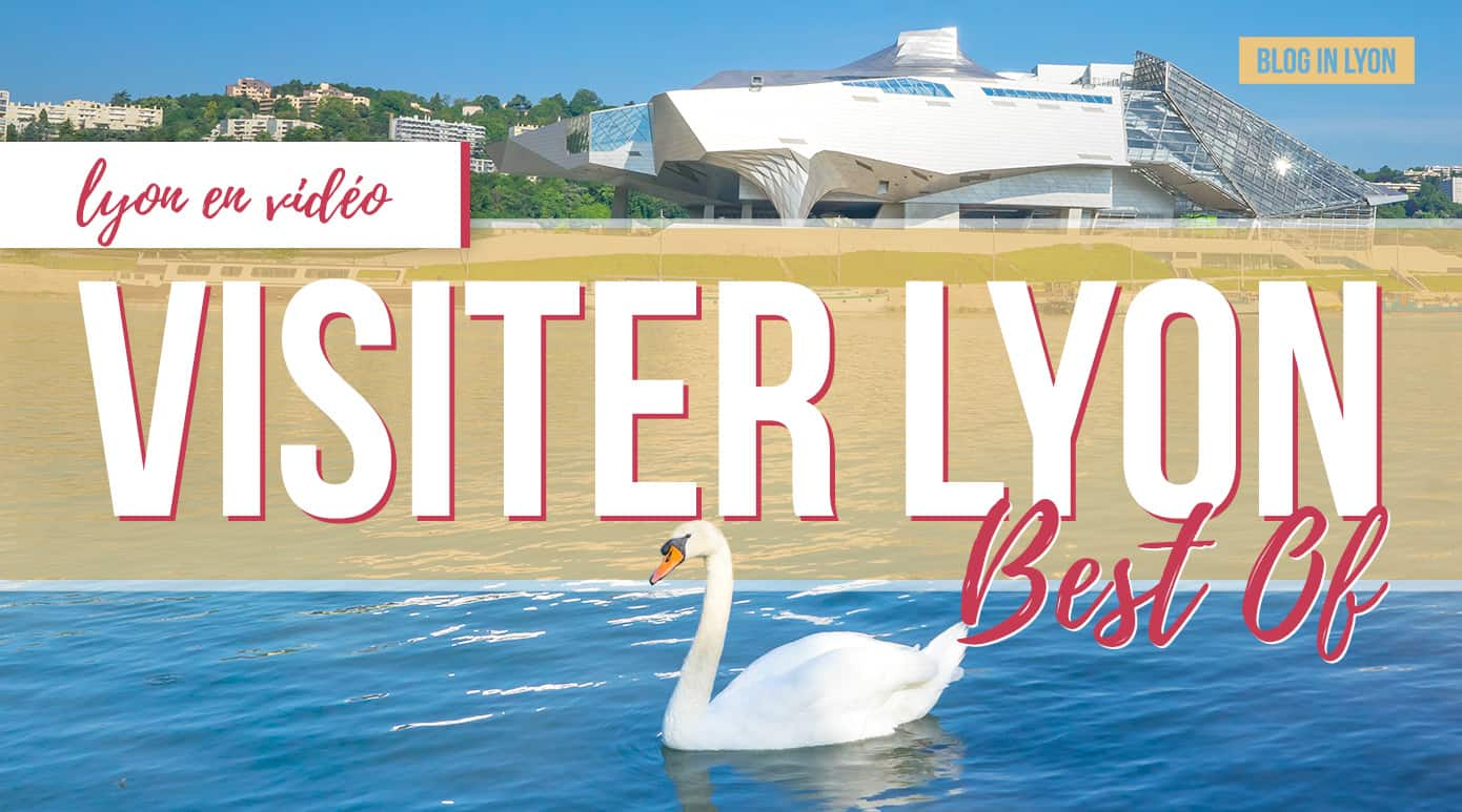 Visiter Lyon - Best Of Vidéo 2019 | Blog In Lyon