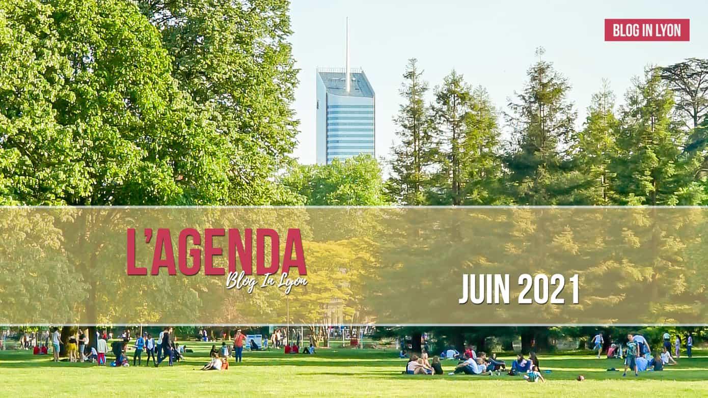 Lyon - Agenda Juin 2021   Blog In Lyon