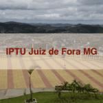 IPTU Juiz de Fora MG: obtenha descontos no pagamento
