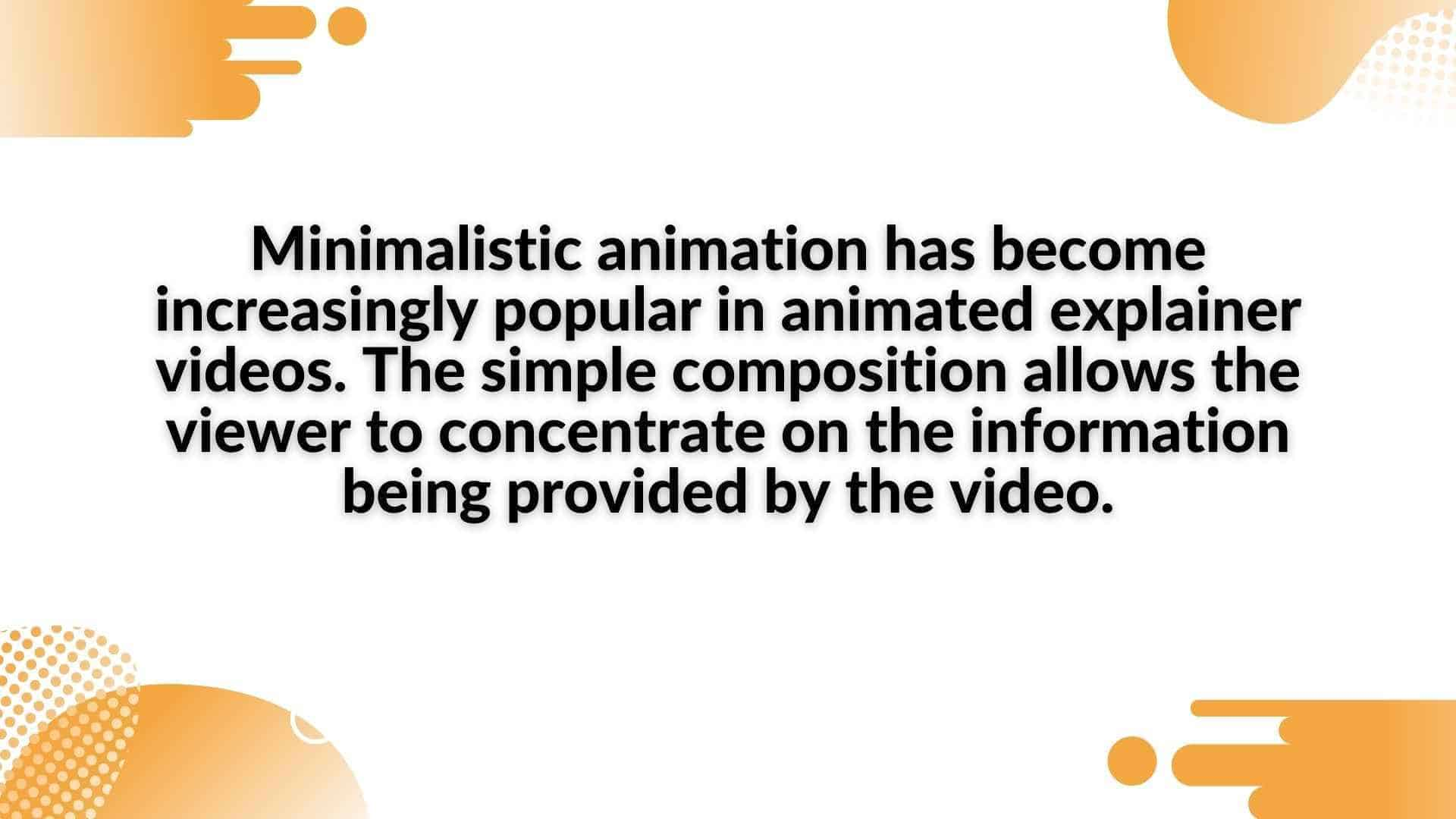 Minimalistic animation has become increasingly popular in animated explainer videos - trends in the world of animation