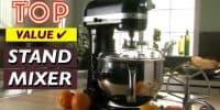 10 Best Value Kitchen Stand Mixers