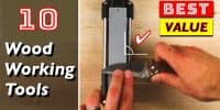 10 Best Value Tools for Woodworking