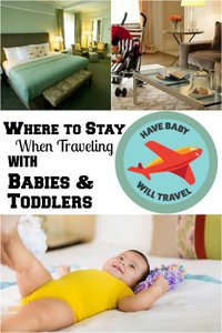 Where to stay when travelling with babies, hotels for babies, hotels for toddlers, airbnbs for babies, airbnbs for toddlers