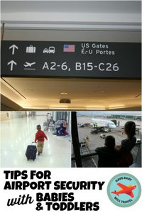 travel with baby, airport security with babies, airport security with toddlers, tips for airport security, airport security with kids, airport security with baby