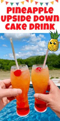 Pineapple Upside Down cake Drinks cheers by the pool