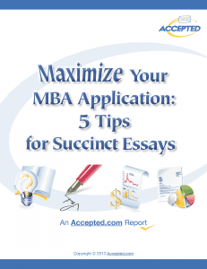 """Download our Special Report """"Maximize_Your_MBA Application: 5 Tips for Succint Essays"""""""