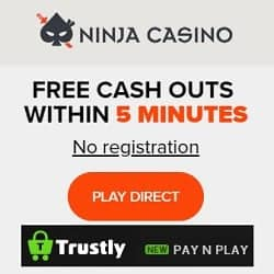 Ninja Casino - no registration! Free pay, play and cashout by Trustly!