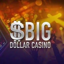 Big Dollar Casino 250 USD free money bonus - no deposit code