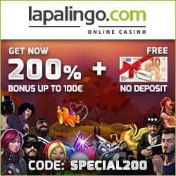 Lapalingo Casino   €10 free spins NDB + 200% up to €1,000 bonus code
