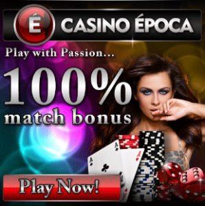 Casino Epoca   €5 no deposit or 50 free spins + 100% up to €200 bonus