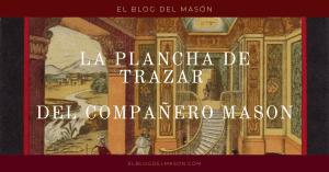 La Plancha de Trazar del Compañero Mason