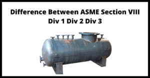 Read more about the article What is the Difference Between ASME Section VIII Div1 Div2 and Div3