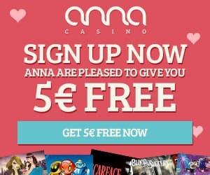 Anna Casino   100 free spins (20 FS ndb) + €5 gratis + 100% bonus