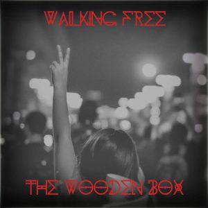 The Wooden Box - Walking Free - Single