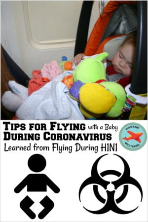 Tips for flying during coronovirus learned from flying during H1N1 with a baby