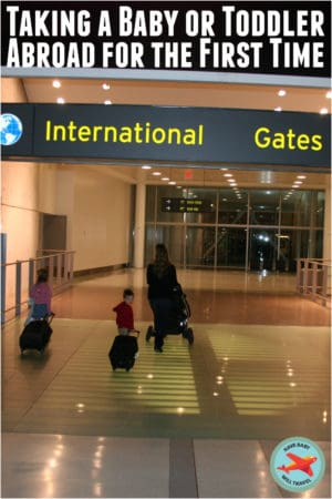 tips for taking baby abroad for the first time