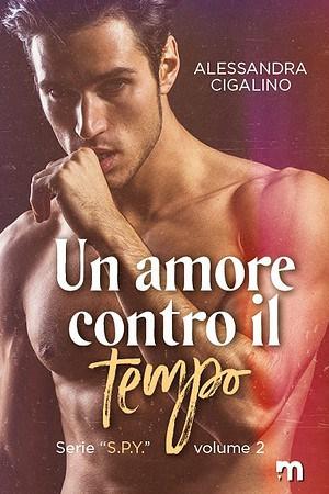 Segnalazione   Un amore contro il tempo di Alessandra Cigalino