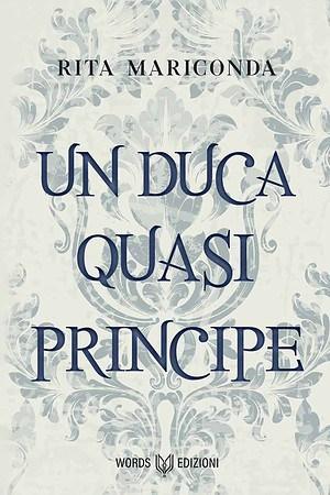 Segnalazione | Un Duca quasi Principe di Rita Mariconda