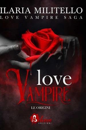 Segnalazione   Le origini Love Vampire Saga Vol. 2.5 di Ilaria Militello