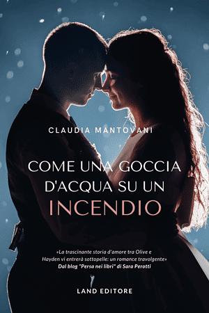 Segnalazione   Come una goccia d'acqua su un incendio di Claudia Mantovani