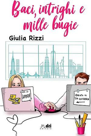 Segnalazione   Baci intrighi e mille bugie di Giulia Rizzi