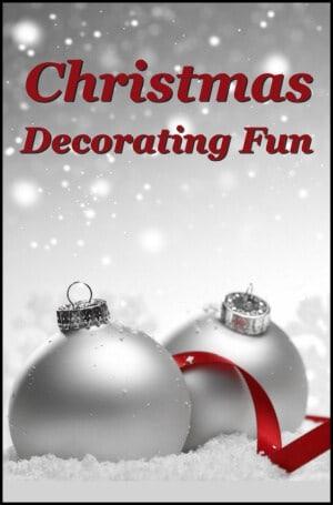 Christmas Decorating Fun