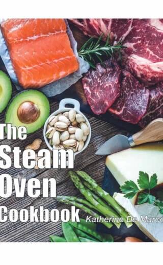 The Steam Oven Cookbook