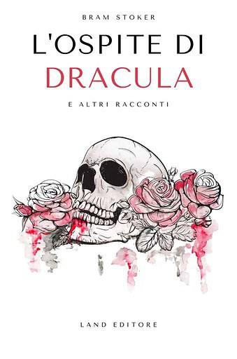 L'ospite di Dracula di Bram Stoker edito Land Editore Edizione Illustrata