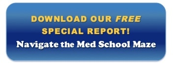 Download our special report: Navigate the Med School Maze