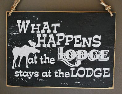 """Wall plaque """"What Happens at the Lodge stays at the Lodge"""" Not just a hotel in Alexandria MN Simply Exquisite Bed & Breakfast"""