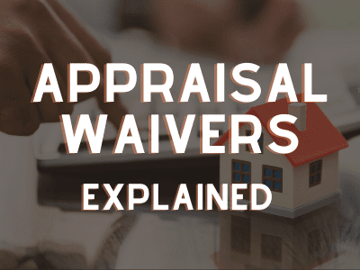 Appraisal Waivers Explained