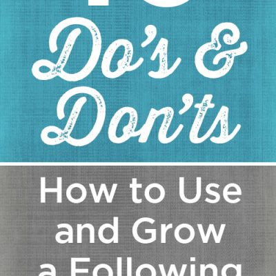 10 Do's and Don'ts ~ How to Grow your Following on Pinterest