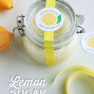 Homemade Lemon Sugar Scrub   Mother's Day Free Printables
