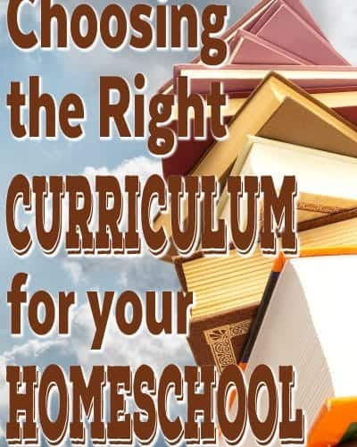 Choosing the Right Curriculum for your Homeschool - How do you know what to choose?