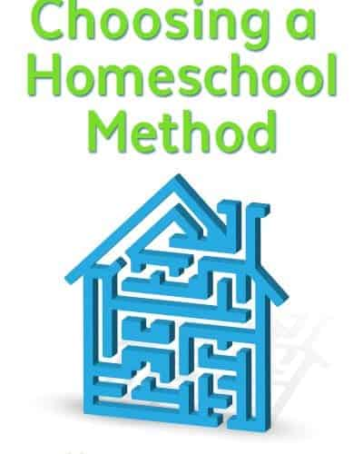Choosing a Homeschool Method that Works for You.