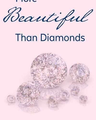 More Beautiful than Diamonds