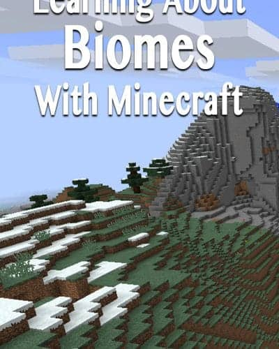 Learning about Biomes Using Minecraft as your base.