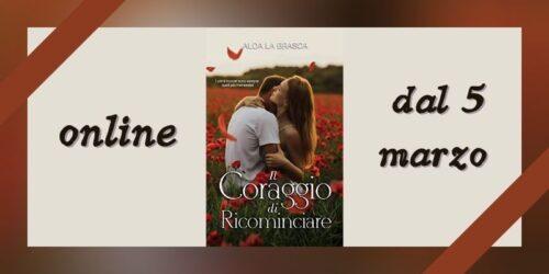 Cover reveal   Il coraggio di ricominciare di Alda La Brasca