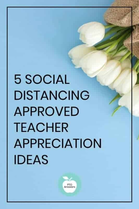 5 Social Distancing Approved Ideas for Teacher Appreciation