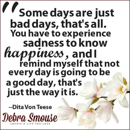 Don't get hung up by a bad day - choose to be happy overall