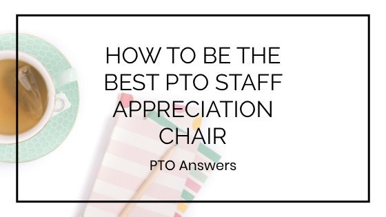 how to be the best PTO staff appreciation chair