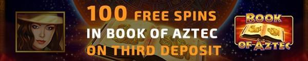 3rd deposit bonus: 100 free spins on Book of Aztec (Amatic slot).