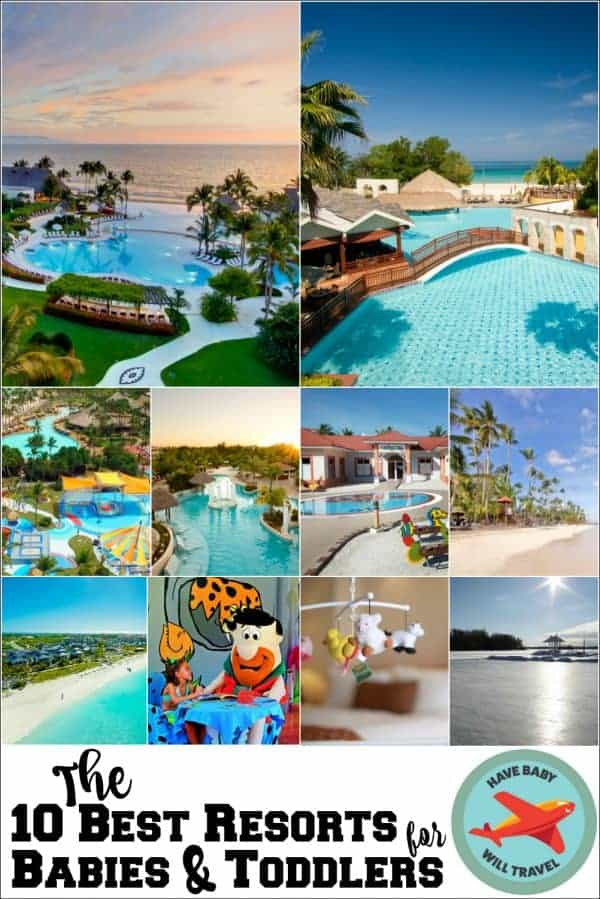 best resorts for babies, best resorts for toddlers, best resorts for babies and toddlers, baby friendly hotels, baby friendly resorts, toddler friendly hotels toddler friendly resorts