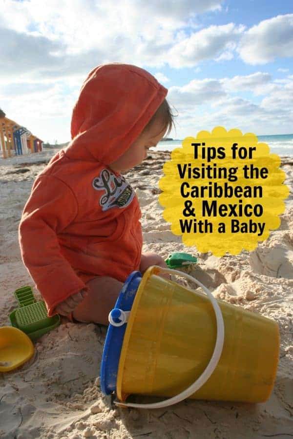 caribbean with a baby, mexico with a baby, tips for caribbean with baby, caribbean with toddler, caribbean with baby, mexico with baby, mexico with toddler
