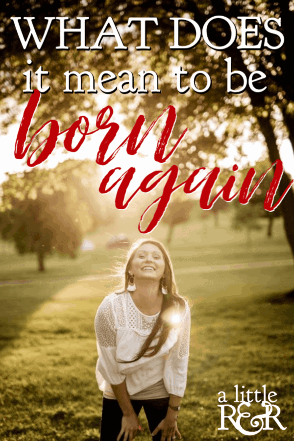 When Jesus said that we need to be born again, he gave very clear instructions as to why this is important and how. Learn what it means to be born again. #alittlerandr #bornagain #salvation #evangelism #church #Bible #John #OnlineBibleStudy #womensBibleStudy