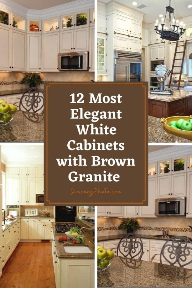 12 Most Elegant White Cabinets with Brown Granite You Must Look Before Your Next Project